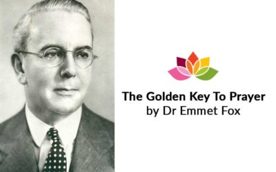The Golden Key to Prayer- By Emmet Fox